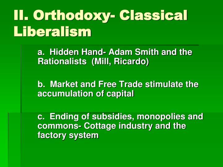 II. Orthodoxy- Classical Liberalism