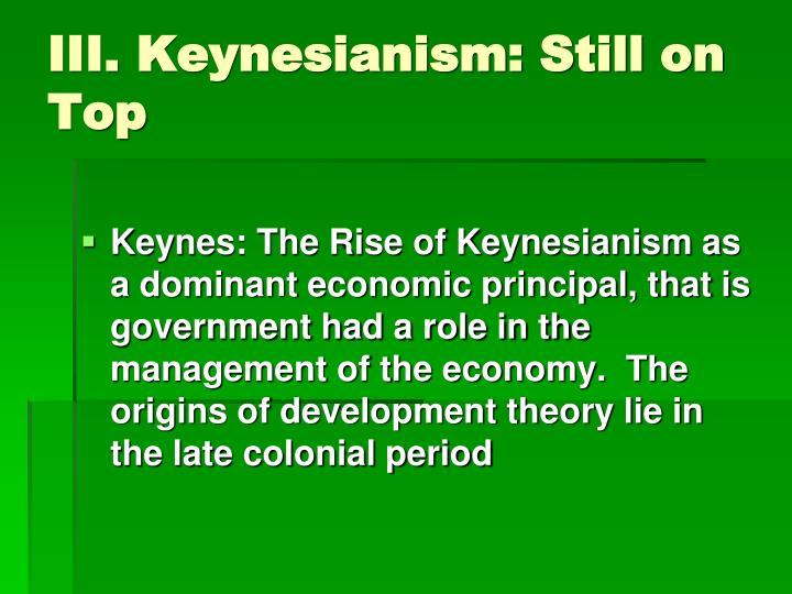 III. Keynesianism: Still on Top