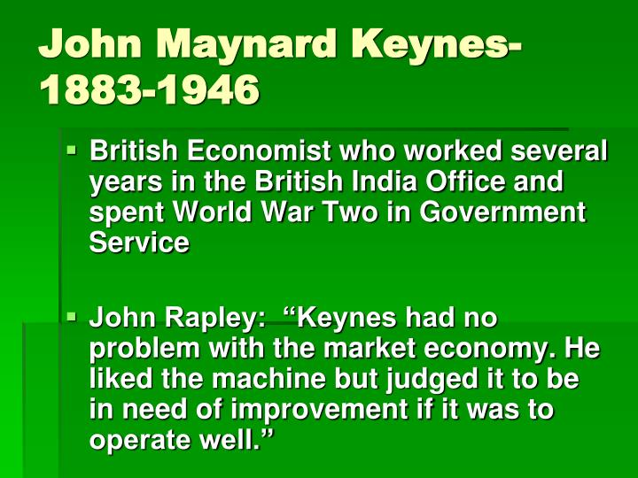 John Maynard Keynes- 1883-1946