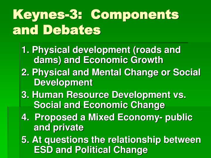 Keynes-3:  Components and Debates