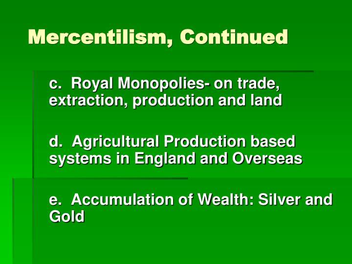 Mercentilism, Continued
