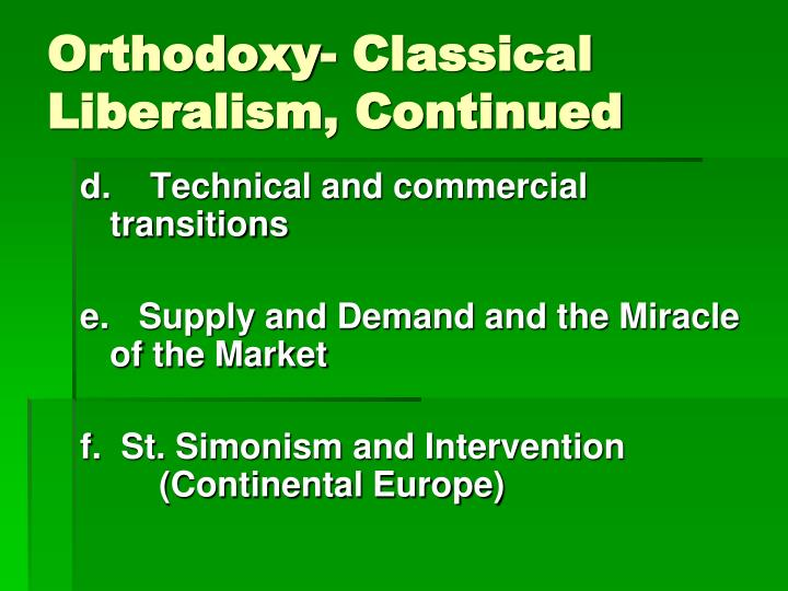 Orthodoxy- Classical Liberalism, Continued