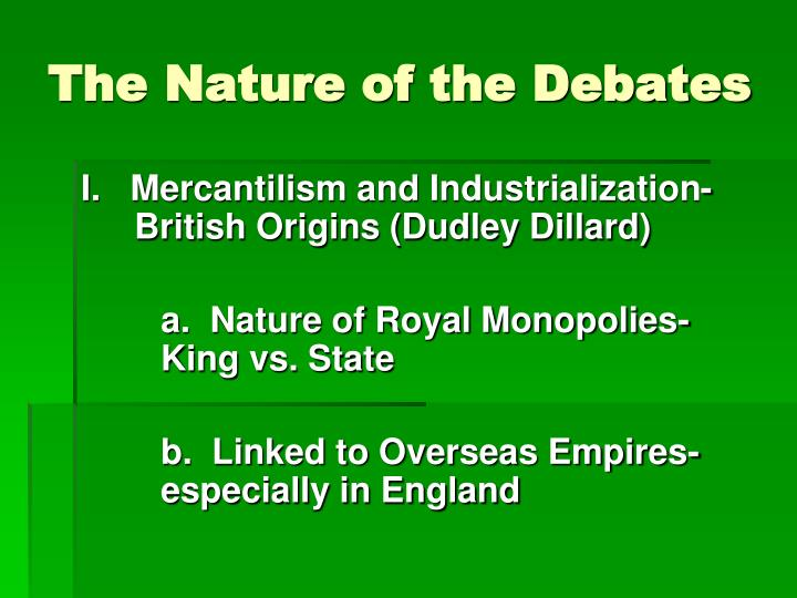 The Nature of the Debates