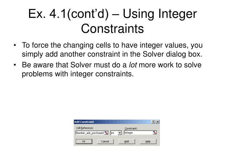 Ex. 4.1(cont'd) – Using Integer Constraints