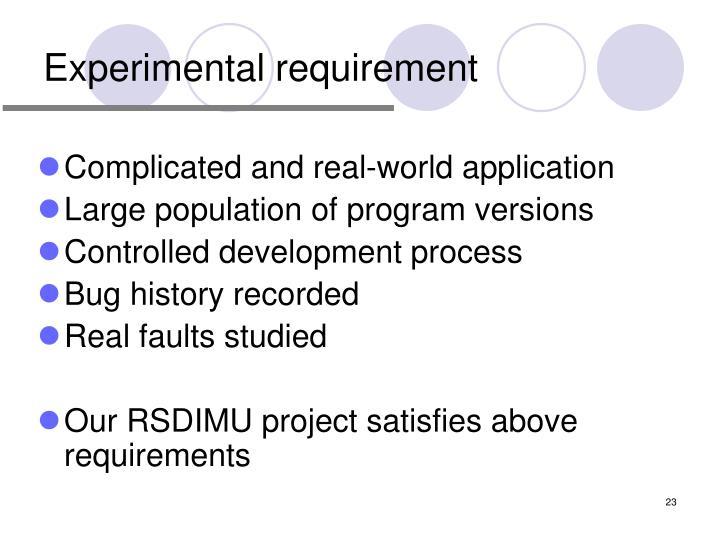 Experimental requirement