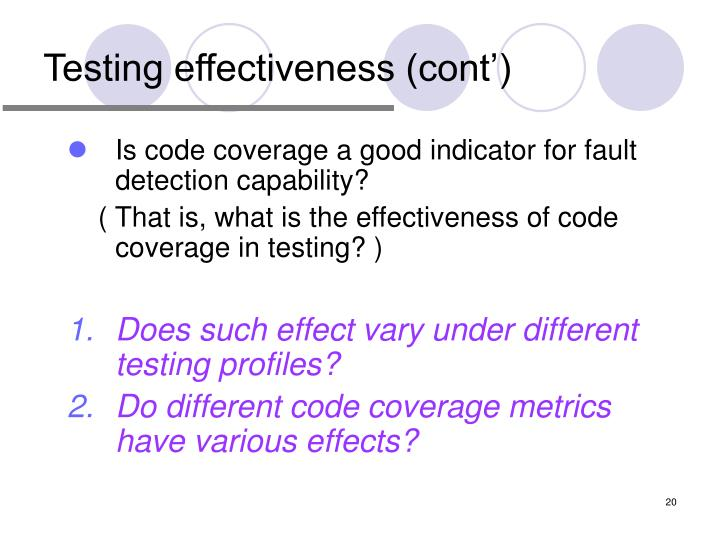 Testing effectiveness (cont')