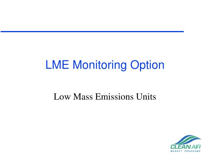 lme monitoring option n.