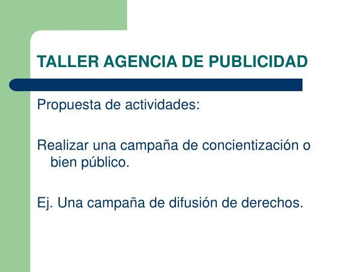 TALLER AGENCIA DE PUBLICIDAD