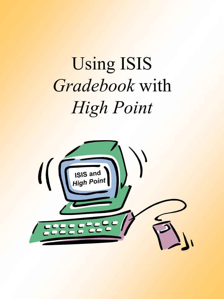 using isis gradebook with high point n.