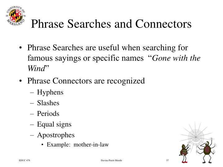 Phrase Searches and Connectors