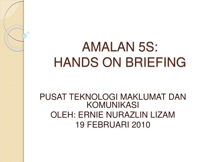 amalan 5s hands on briefing n.