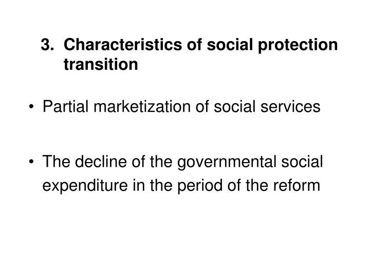 3.  Characteristics of social protection      transition