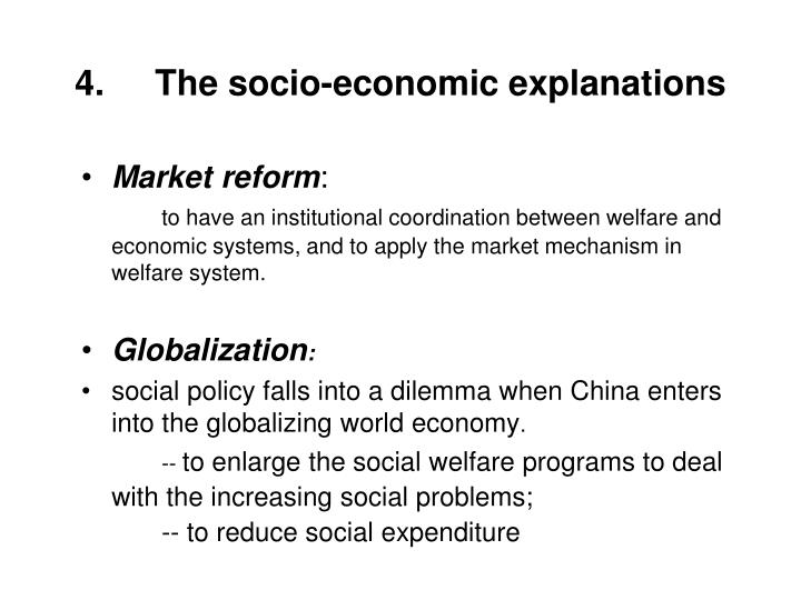 4.The socio-economic explanations