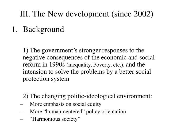 III. The New development (since 2002)