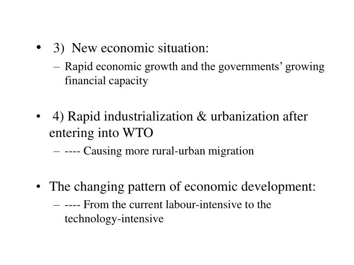 3)  New economic situation: