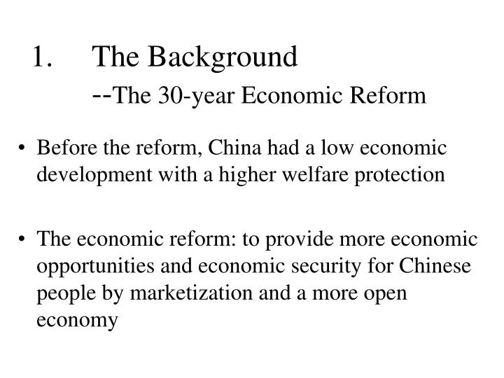 The background the 30 year economic reform