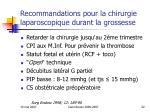 recommandations pour la chirurgie laparoscopique durant la grossesse