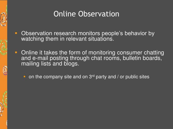 Online Observation