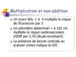 multiplication et non addition