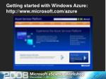 getting started with windows azure http www microsoft com azure