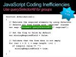 javascript coding inefficiencies use queryselectorall for groups