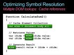 optimizing symbol resolution multiple dom lookups cache references