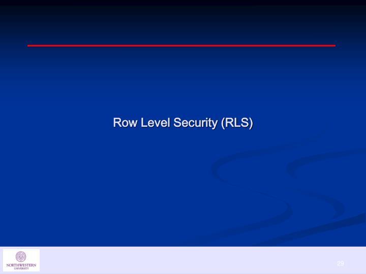 Row Level Security (RLS)