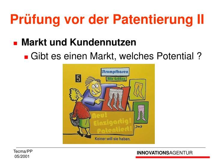 Prüfung vor der Patentierung II