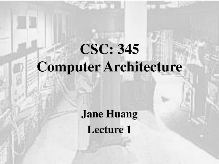 csc 345 computer architecture n.