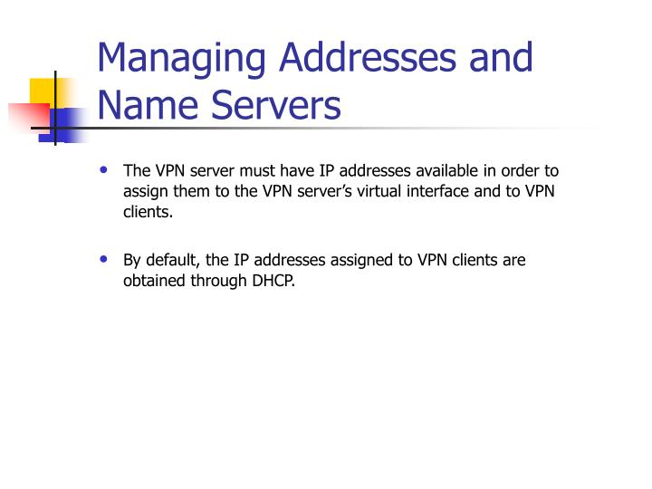 Managing Addresses and Name Servers