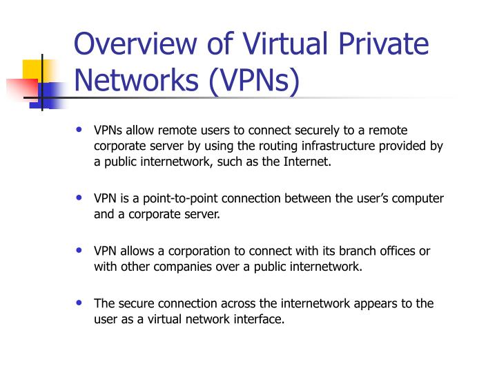 Overview of Virtual Private Networks (VPNs)