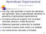 aprendizaje organizacional prof ing luis f hevia r