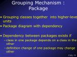 grouping mechanism package
