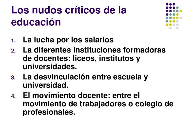 Los nudos críticos de la educación