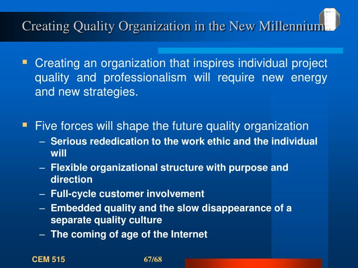 Creating Quality Organization in the New Millennium