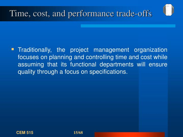 Time, cost, and performance trade-offs