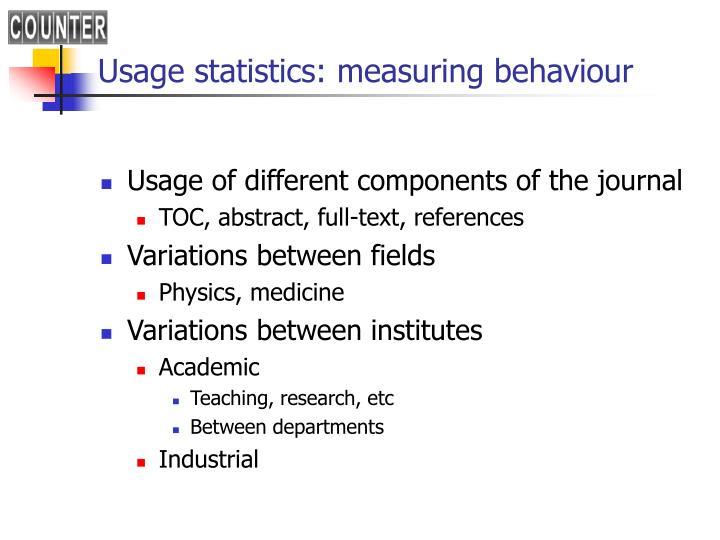 Usage statistics: measuring behaviour