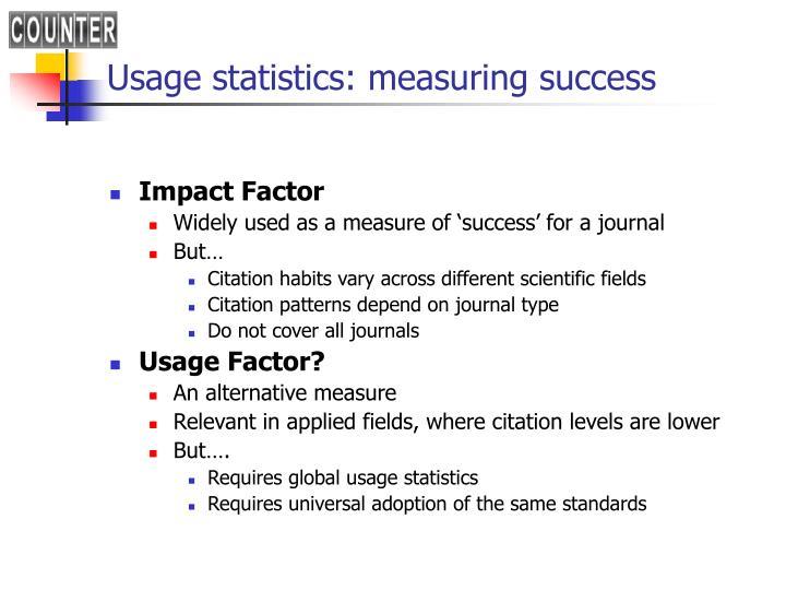 Usage statistics: measuring success