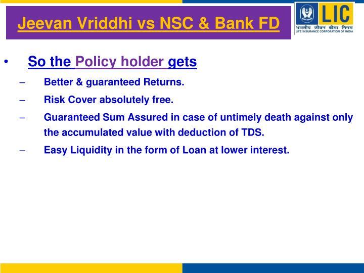 Jeevan Vriddhi vs NSC & Bank FD