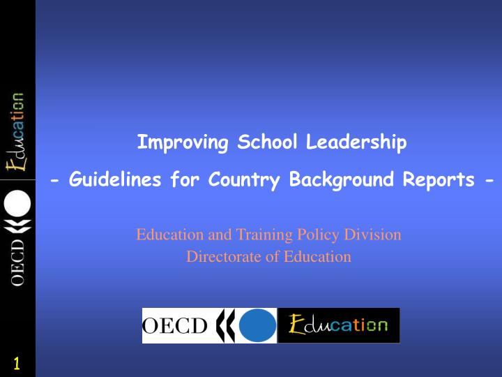 improving school leadership guidelines for country background reports n.