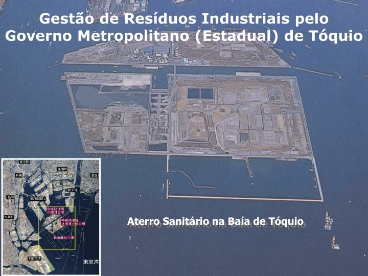 Gestão de Resíduos Industriais pelo Governo Metropolitano (Estadual) de Tóquio