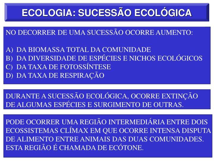 NO DECORRER DE UMA SUCESSÃO OCORRE AUMENTO: