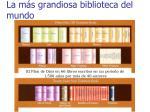 la m s grandiosa biblioteca del mundo