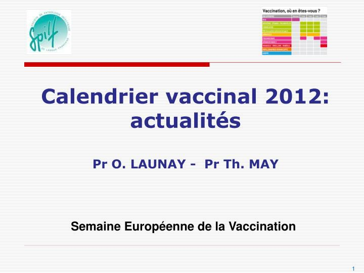 calendrier vaccinal 2012 actualit s pr o launay pr th may n.