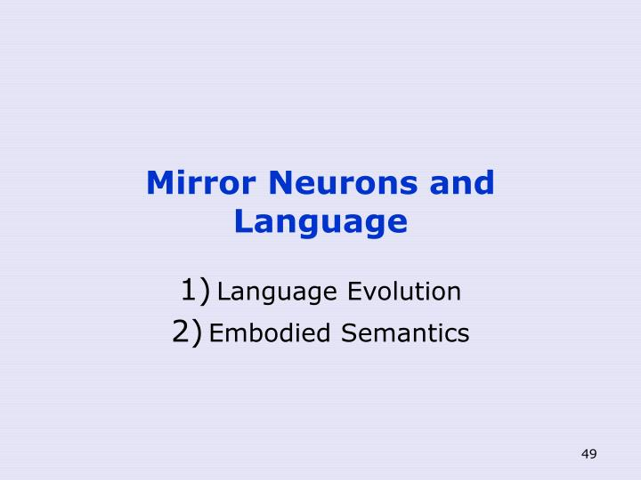 Mirror Neurons and Language