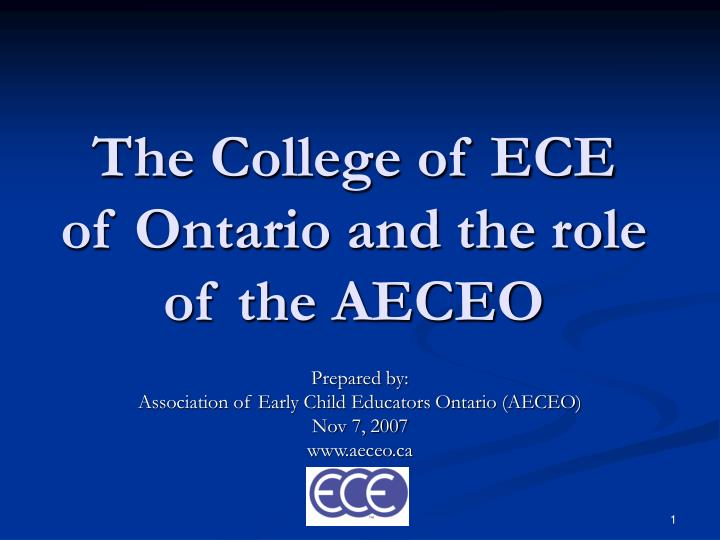 the college of ece of ontario and the role of the aeceo n.
