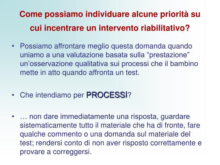 Come possiamo individuare alcune priorità su cui incentrare un intervento riabilitativo?