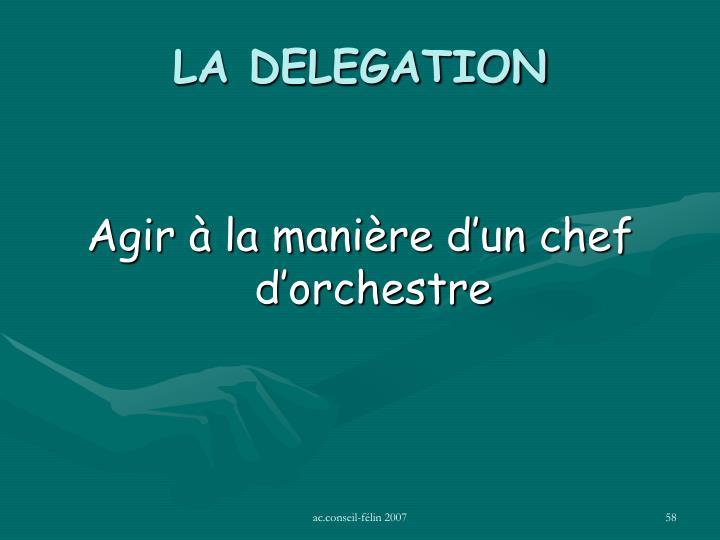 LA DELEGATION