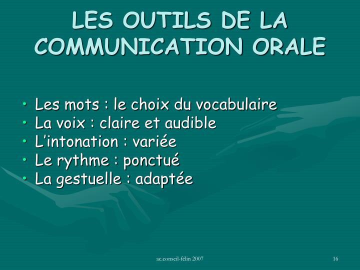 LES OUTILS DE LA COMMUNICATION ORALE