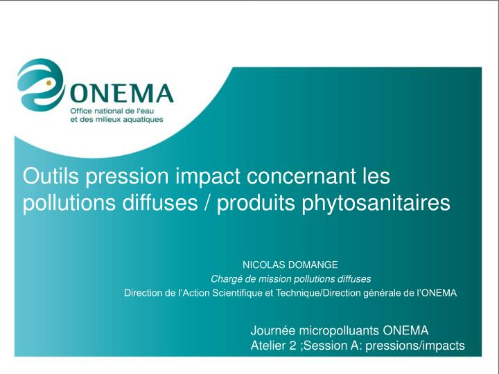 outils pression impact concernant les pollutions diffuses produits phytosanitaires n.
